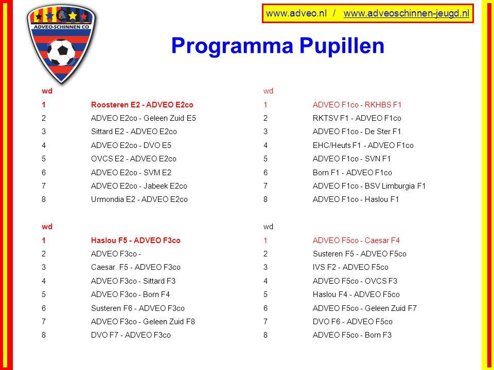 www.adveo.nl / www.adveoschinnen-jeugd.nl Programma Pupillen wd 1Roosteren E2 - ADVEO E2co 2ADVEO E2co - Geleen Zuid E5 3Sittard E2 - ADVEO E2co 4ADVE