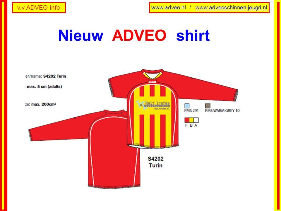 v.v ADVEO info www.adveo.nl / www.adveoschinnen-jeugd.nl Nieuw ADVEO shirt