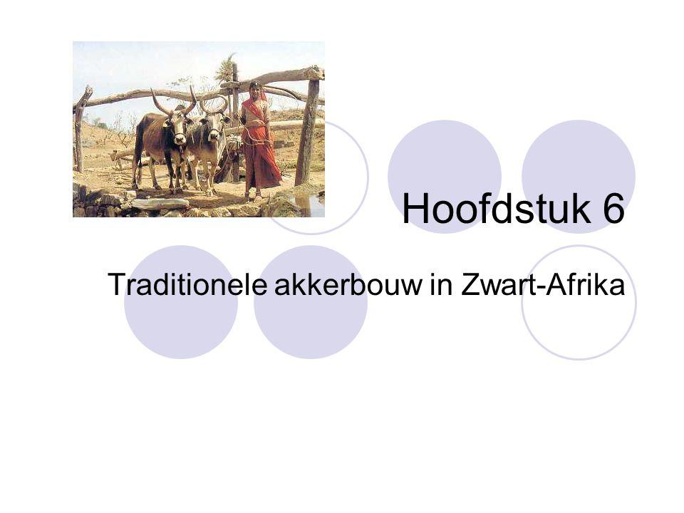 Hoofdstuk 6 Traditionele akkerbouw in Zwart-Afrika