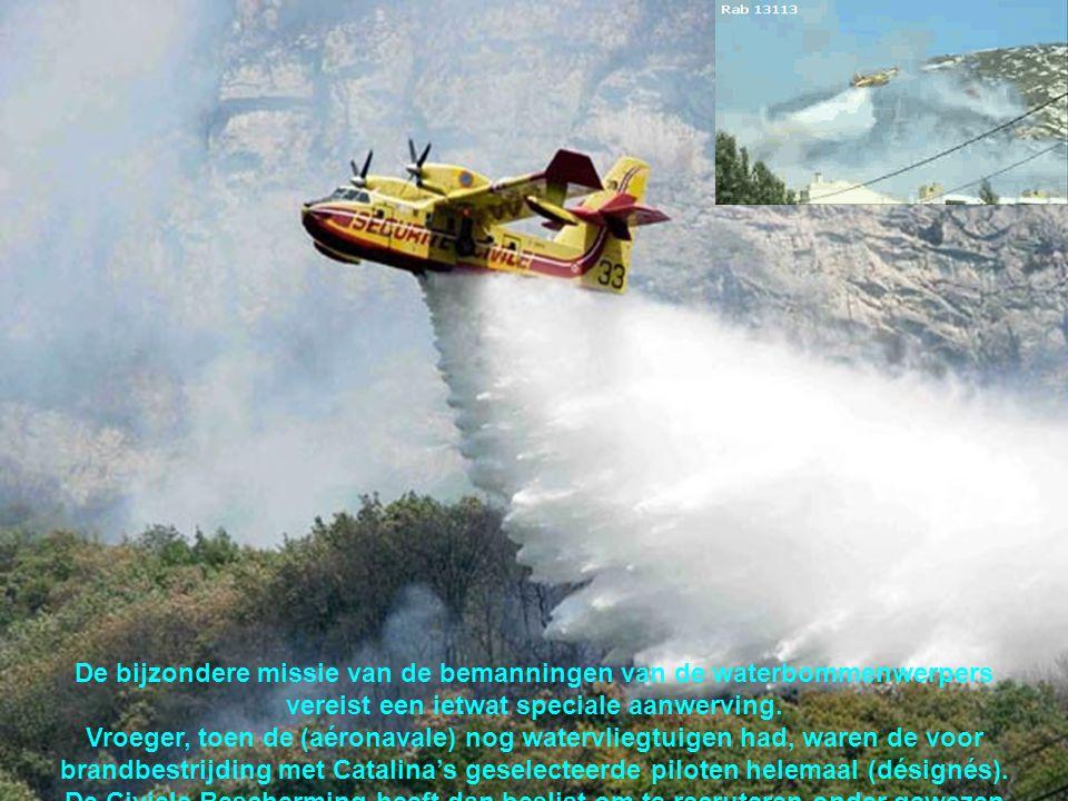 De bijzondere missie van de bemanningen van de waterbommenwerpers vereist een ietwat speciale aanwerving.