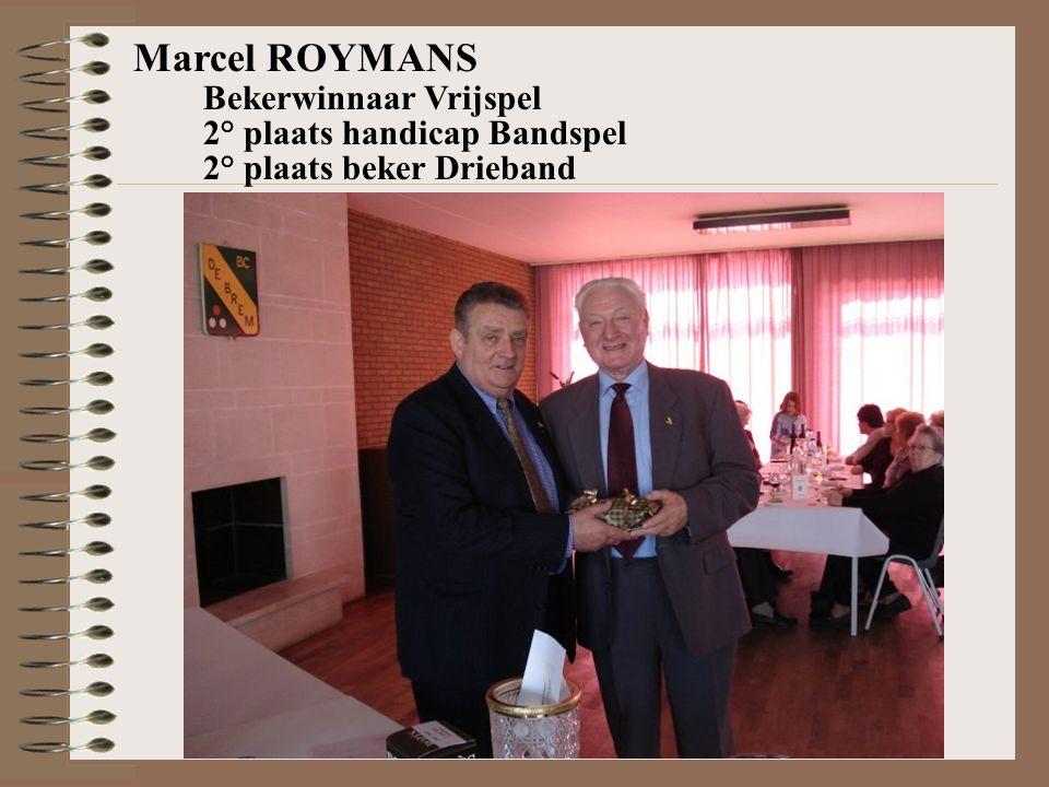 Marcel ROYMANS Bekerwinnaar Vrijspel 2° plaats handicap Bandspel 2° plaats beker Drieband
