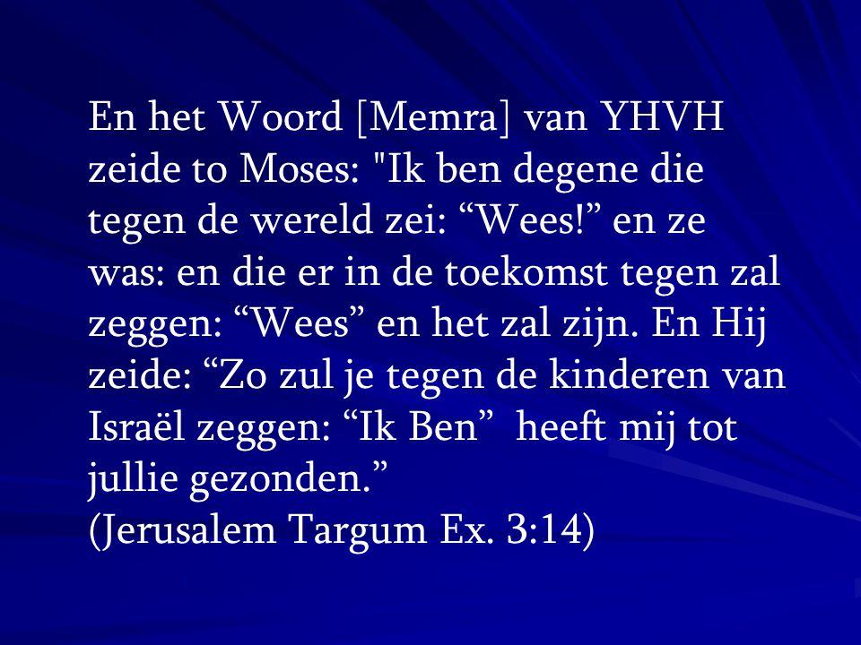 En het Woord [Memra] van YHVH zeide to Moses: