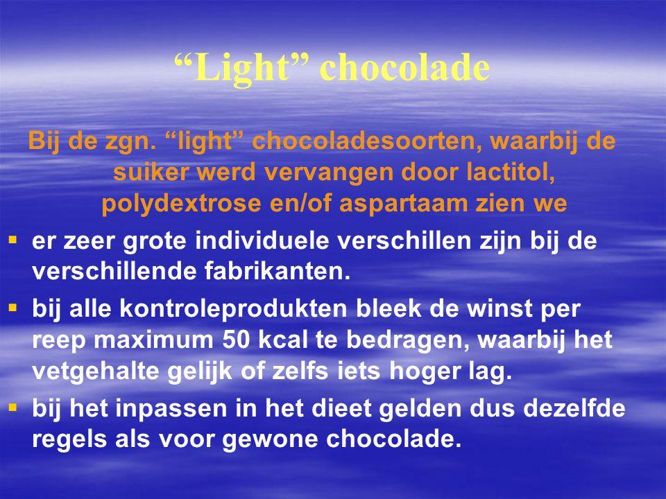 """""""Light"""" chocolade Bij de zgn. """"light"""" chocoladesoorten, waarbij de suiker werd vervangen door lactitol, polydextrose en/of aspartaam zien we   er ze"""
