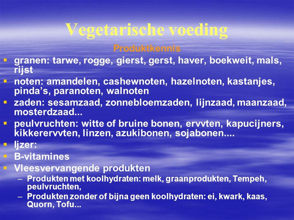 Vegetarische voeding Produktkennis   granen: tarwe, rogge, gierst, gerst, haver, boekweit, mals, rijst   noten: amandelen, cashewnoten, hazelnoten