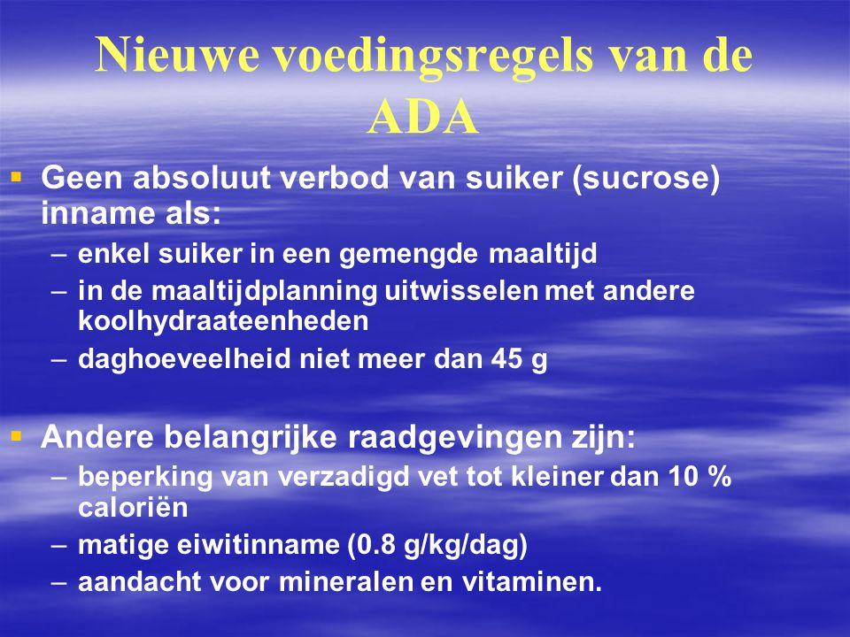 Nieuwe voedingsregels van de ADA   Geen absoluut verbod van suiker (sucrose) inname als: – –enkel suiker in een gemengde maaltijd – –in de maaltijdp