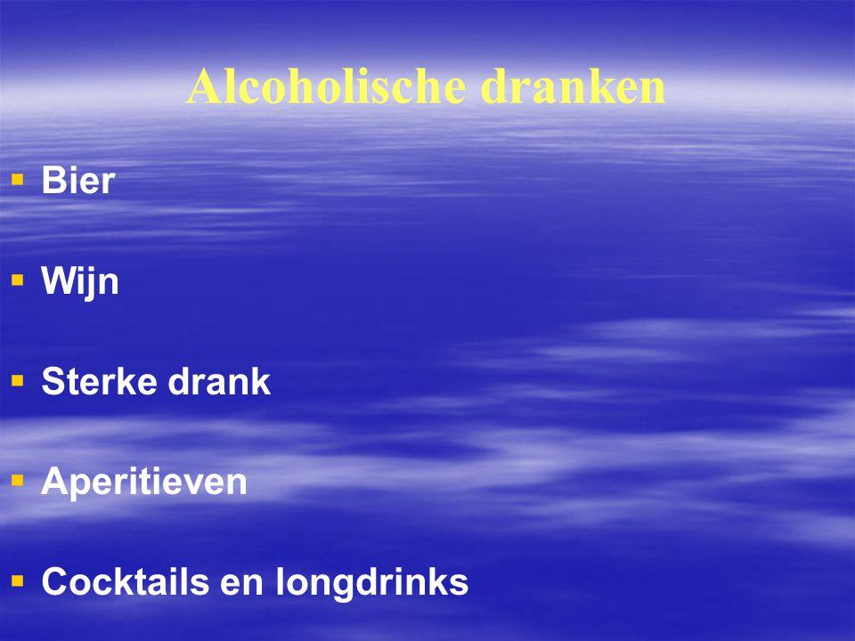 Alcoholische dranken   Bier   Wijn   Sterke drank   Aperitieven   Cocktails en longdrinks