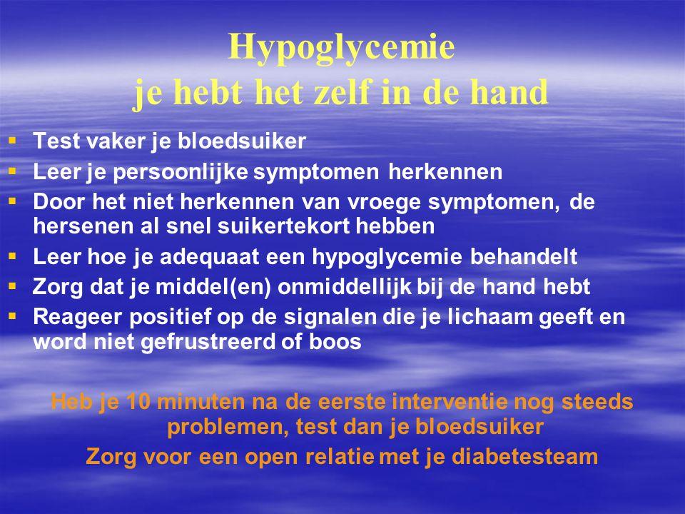 Hypoglycemie je hebt het zelf in de hand   Test vaker je bloedsuiker   Leer je persoonlijke symptomen herkennen   Door het niet herkennen van vr