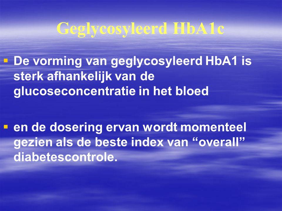 Geglycosyleerd HbA1c   De vorming van geglycosyleerd HbA1 is sterk afhankelijk van de glucoseconcentratie in het bloed   en de dosering ervan word