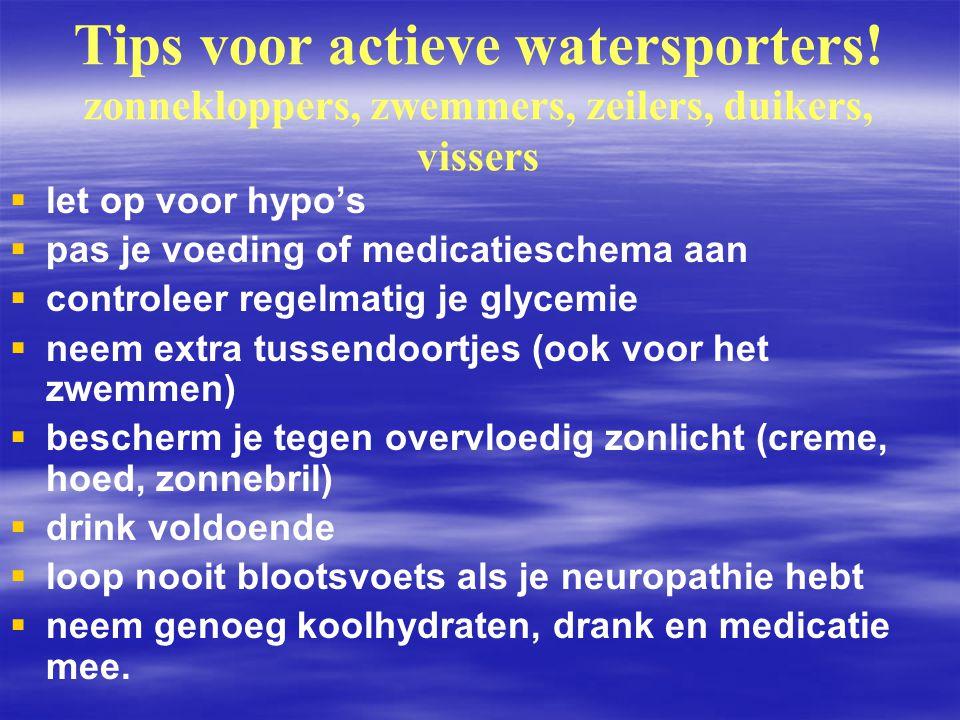 Tips voor actieve watersporters! zonnekloppers, zwemmers, zeilers, duikers, vissers   let op voor hypo's   pas je voeding of medicatieschema aan 