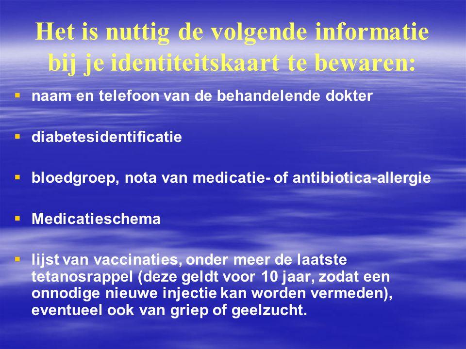 Het is nuttig de volgende informatie bij je identiteitskaart te bewaren:   naam en telefoon van de behandelende dokter   diabetesidentificatie  