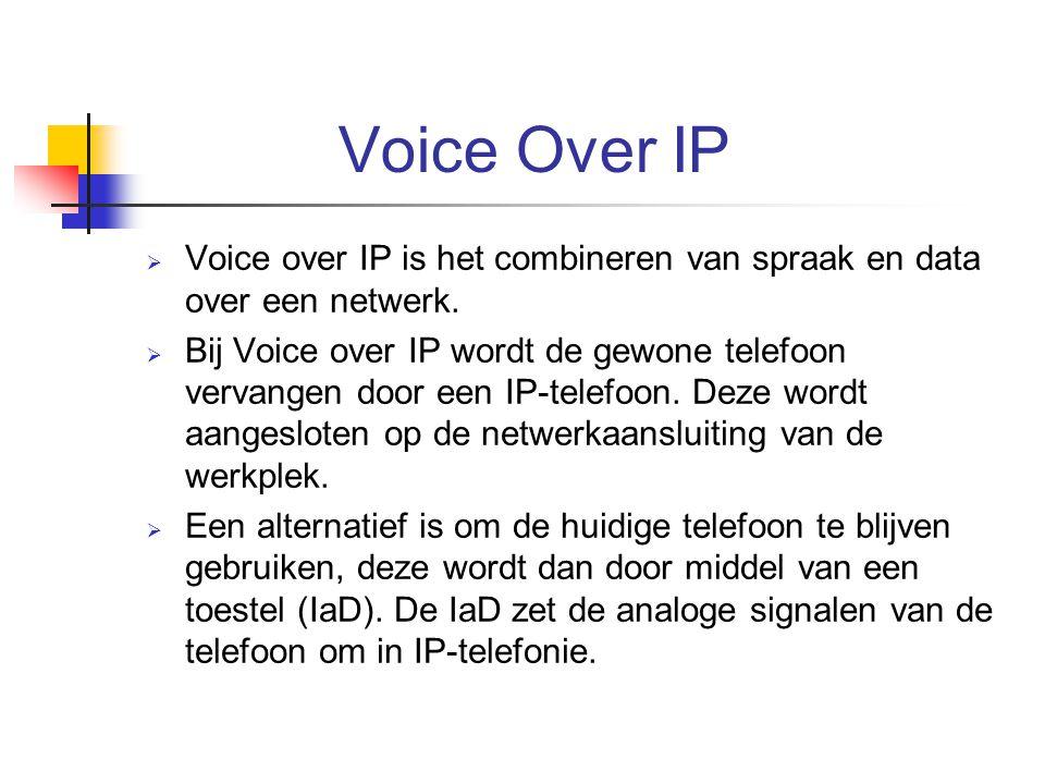 Voice Over IP  Voice over IP is het combineren van spraak en data over een netwerk.  Bij Voice over IP wordt de gewone telefoon vervangen door een I