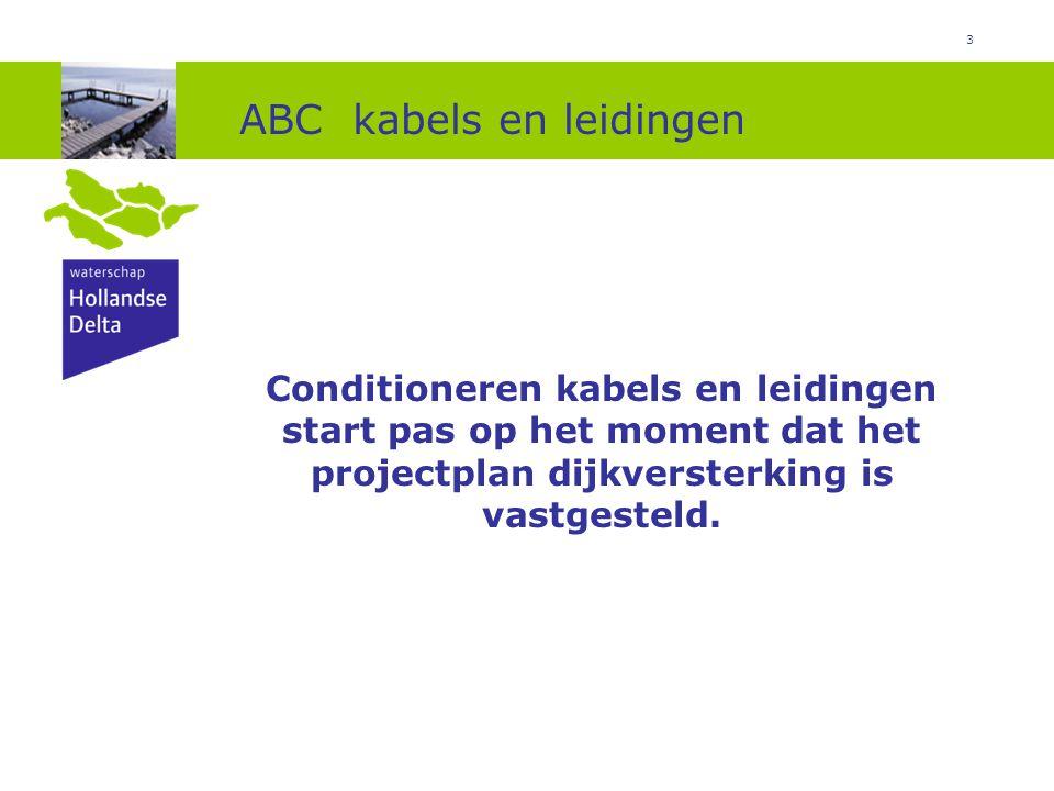 4 ABC kabels en leidingen Voor een efficiënte uitvoering van een schaderegeling is het noodzakelijk dat alle waterschappen (sterker: álle overheden) één regeling hanteren.