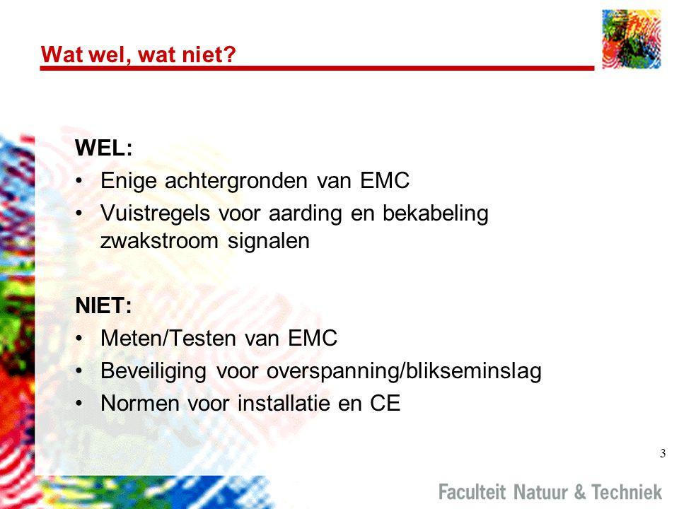 3 Wat wel, wat niet? WEL: Enige achtergronden van EMC Vuistregels voor aarding en bekabeling zwakstroom signalen NIET: Meten/Testen van EMC Beveiligin