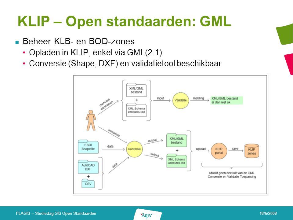 18/6/2008 FLAGIS – Studiedag GIS Open Standaarden KLIP – Open standaarden: GML Afhandelen planaanvragen door betrokken KLB's Planaanvraag resulteert in email + GML als bijlage (Semi-)automatisch verwerken van planaanvragen Bedrijfspecifieke toepassingen Eandis (2.2 ->0.3 VTE) – Belgacom - … Commerciëel ontwikkelde toepassingen Vianova: Novapoint Plan (KLIP) Responder -Add-on op AutoCAD, AutoCAD Map en/of AutoCAD Civil 3D Speer-IT: KLICON -MapInfo (Runtime Viewer) Geomap KLIP 2.0 -> services