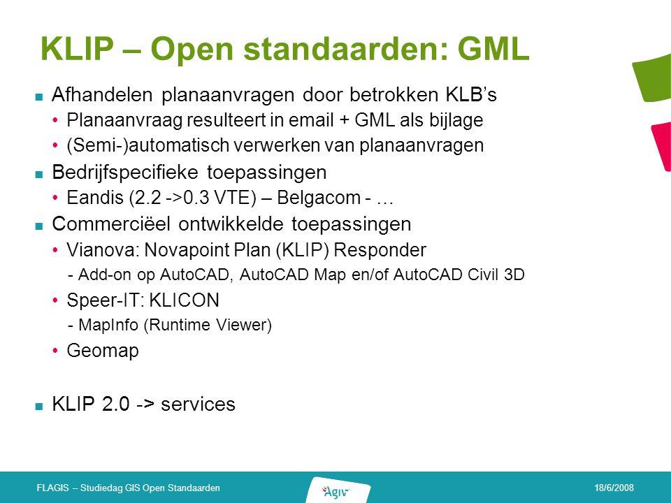 18/6/2008 FLAGIS – Studiedag GIS Open Standaarden IMKL - deel 2: informatiemodel IMKL - GML 3 applicatieschema: Gelijkaardig aan GML 2 applicatieschema maar met GML 3.1.1 encoding Gebruik van simple feature profile level 0 (d.i.