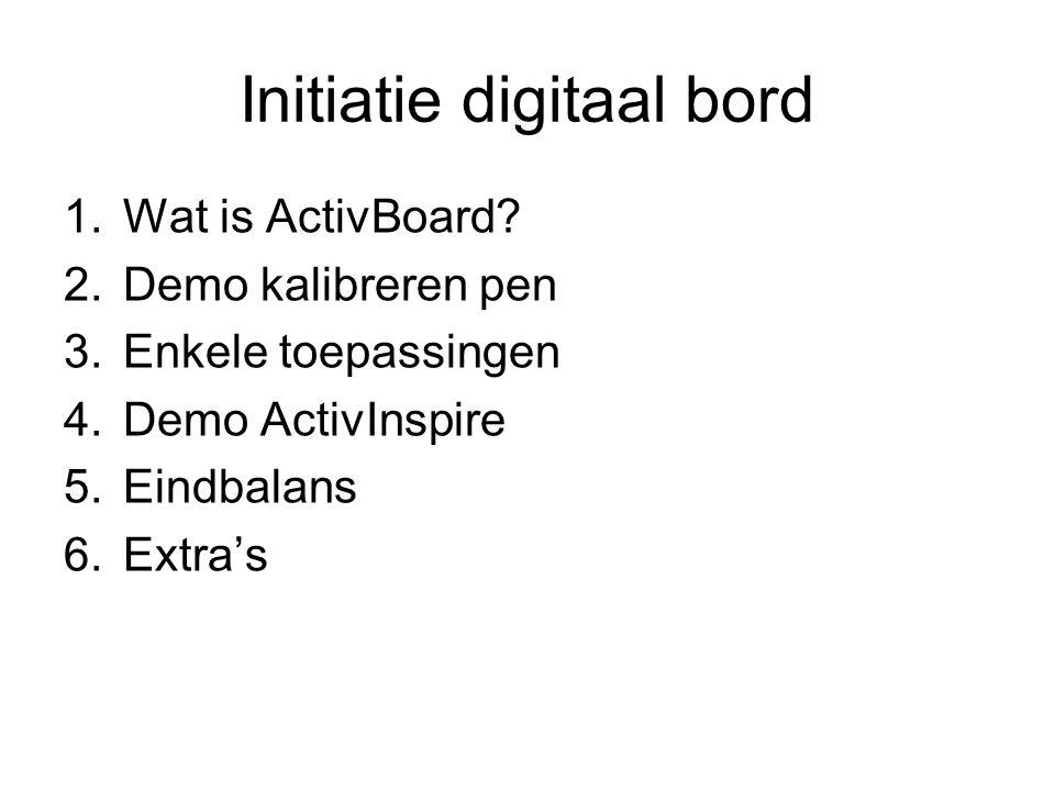 Initiatie digitaal bord 1.Wat is ActivBoard? 2.Demo kalibreren pen 3.Enkele toepassingen 4.Demo ActivInspire 5.Eindbalans 6.Extra's