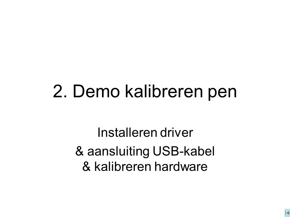 Installeren driver & aansluiting USB-kabel & kalibreren hardware 2. Demo kalibreren pen