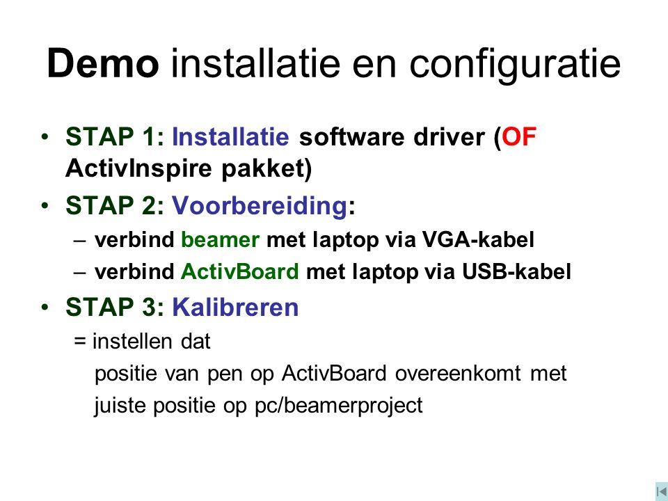 Openingsscherm, kies tabblad 'configureren', klik op 'kalibreren' Met driver pen en/of software ActivInspire geïnstalleerd: Met (oudere) software ActivStudio geïnstalleerd: Rechts onderaan pictogrammen taakbalk, rechtermuisklik op logo van ActivBoard, kies tabblad 'configureren', klik op 'kalibreren'