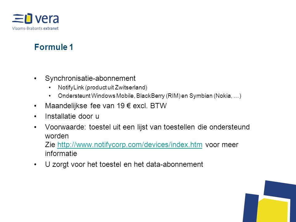 Formule 1 Synchronisatie-abonnement NotifyLink (product uit Zwitserland) Ondersteunt Windows Mobile, BlackBerry (RIM) en Symbian (Nokia, …) Maandelijkse fee van 19 € excl.