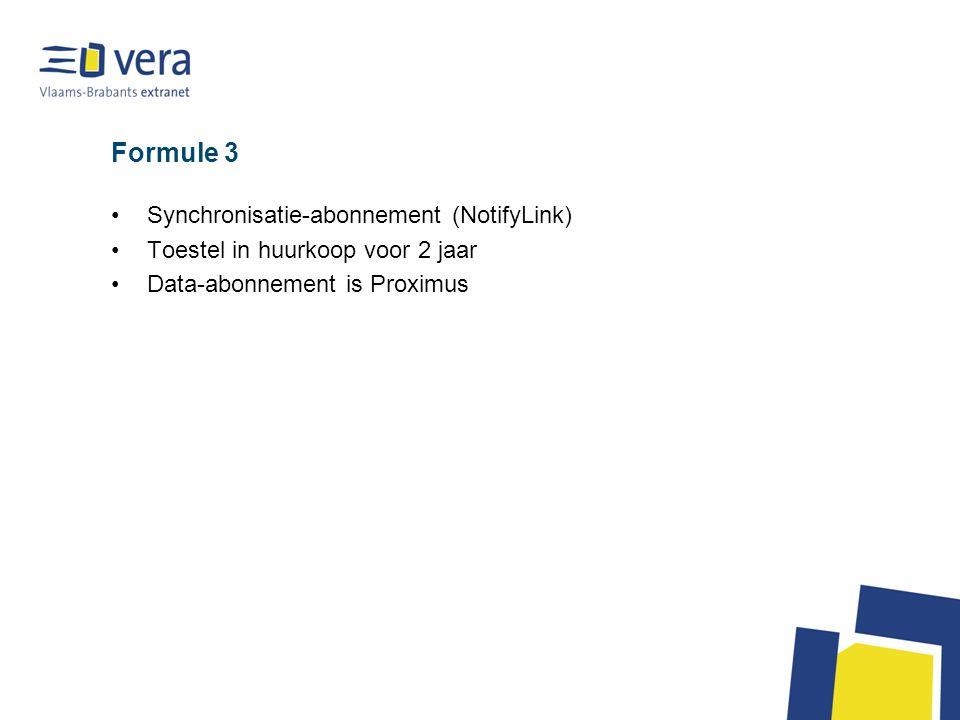 Formule 3 Synchronisatie-abonnement (NotifyLink) Toestel in huurkoop voor 2 jaar Data-abonnement is Proximus