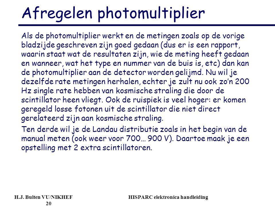 H.J. Bulten VU/NIKHEF HISPARC elektronica handleiding 20 Afregelen photomultiplier Als de photomultiplier werkt en de metingen zoals op de vorige blad