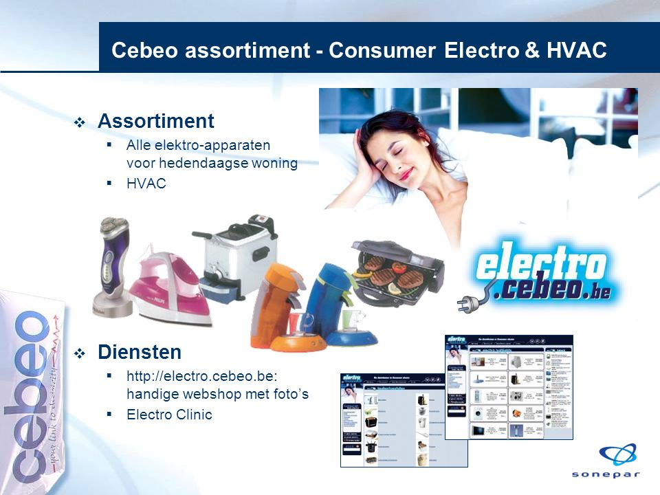 Cebeo assortiment - Consumer Electro & HVAC  Assortiment  Alle elektro-apparaten voor hedendaagse woning  HVAC  Diensten  http://electro.cebeo.be