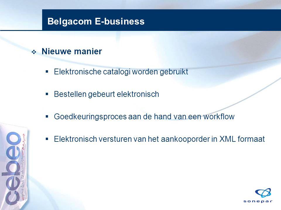 Belgacom E-business  Nieuwe manier  Elektronische catalogi worden gebruikt  Bestellen gebeurt elektronisch  Goedkeuringsproces aan de hand van een