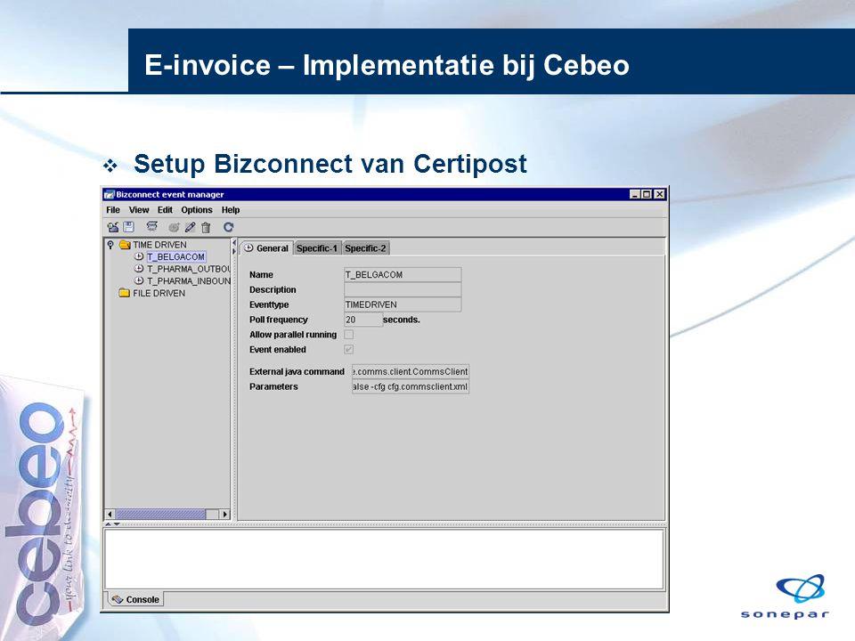 E-invoice – Implementatie bij Cebeo  Setup Bizconnect van Certipost
