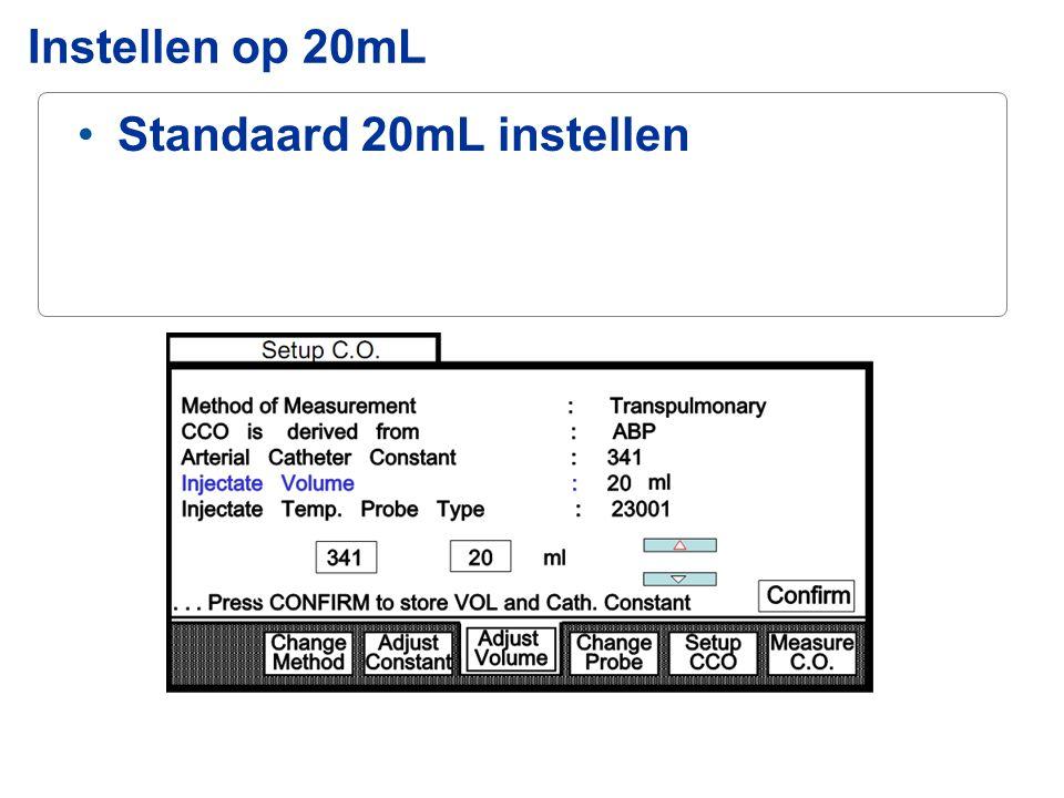 Standaard 20mL instellen Instellen op 20mL