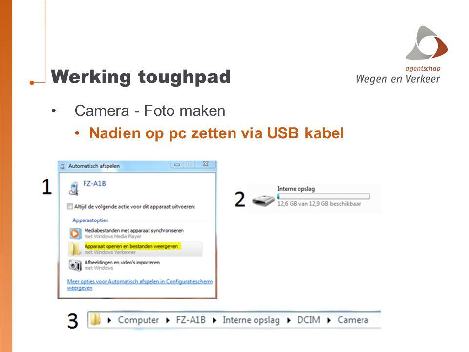 Werking toughpad Camera - Foto maken Nadien op pc zetten via USB kabel