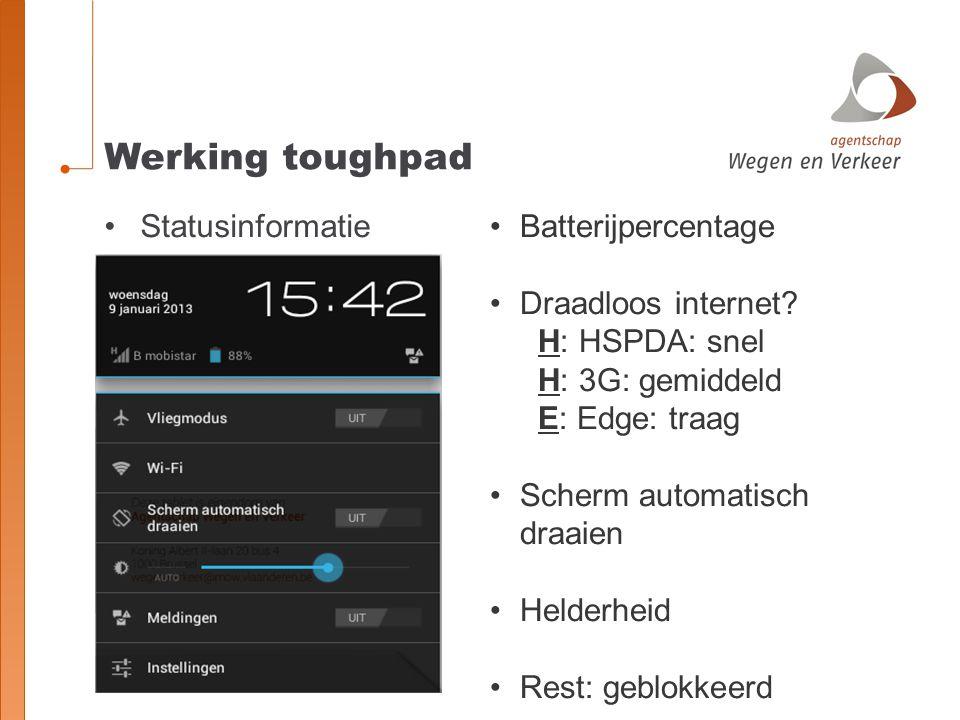 Werking toughpad StatusinformatieBatterijpercentage Draadloos internet.
