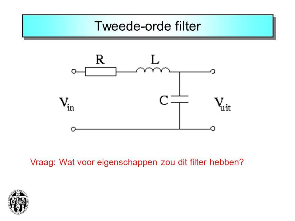 Berekeningen aan tweede-orde filter Vraag 1: Welke twee eigenschappen zijn het belangrijkst .