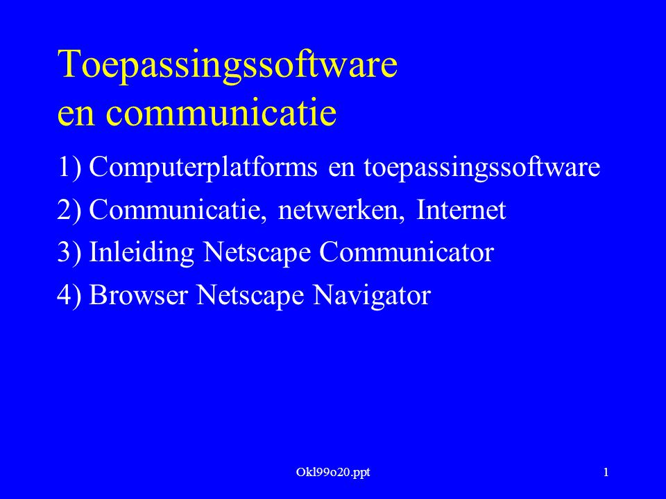 Okl99o20.ppt2 1) Toepassingssoftware Tekstverwerking (bv.