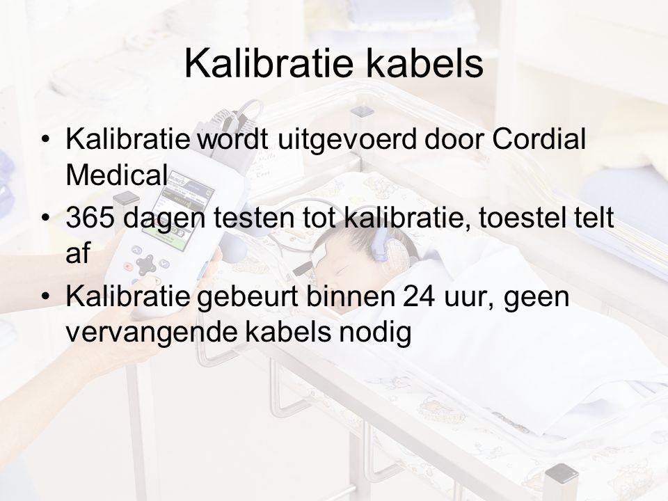 Kalibratie kabels Kalibratie wordt uitgevoerd door Cordial Medical 365 dagen testen tot kalibratie, toestel telt af Kalibratie gebeurt binnen 24 uur,