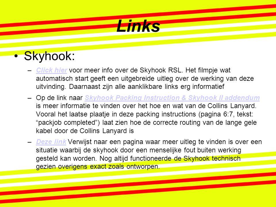 Links Skyhook: –Click hier voor meer info over de Skyhook RSL. Het filmpje wat automatisch start geeft een uitgebreide uitleg over de werking van deze