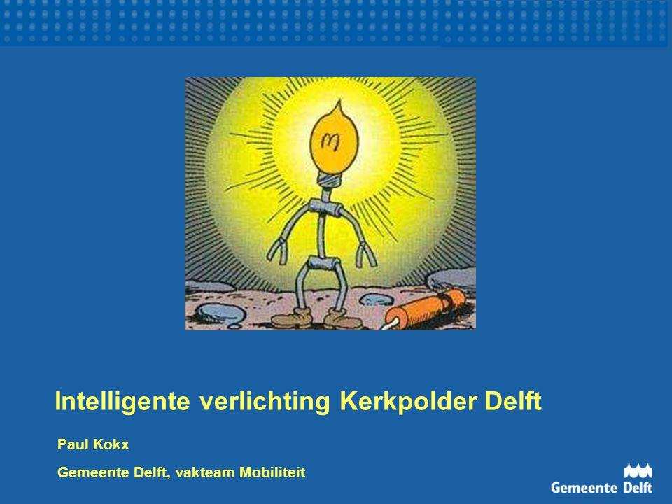 Intelligente verlichting Kerkpolder Delft Paul Kokx Gemeente Delft, vakteam Mobiliteit