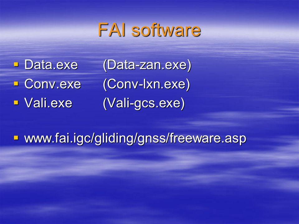 FAI software  Data.exe(Data-zan.exe)  Conv.exe(Conv-lxn.exe)  Vali.exe(Vali-gcs.exe)  www.fai.igc/gliding/gnss/freeware.asp