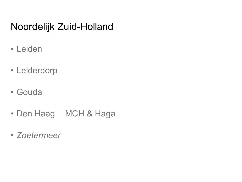 Noordelijk Zuid-Holland Leiden Leiderdorp Gouda Den Haag MCH & Haga Zoetermeer