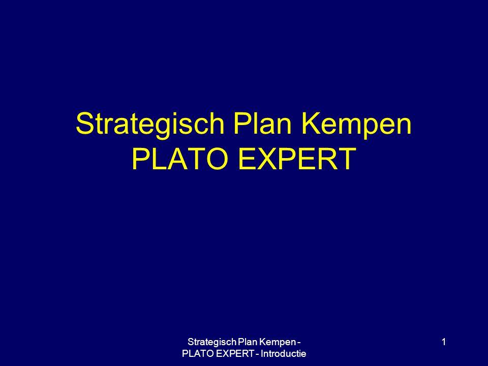 Strategisch Plan Kempen - PLATO EXPERT - Introductie 12 Het organisatieconcept Middelen Controle Structuur organisatie concept Marktcontrole (input - output) Outputcontrole Bureaucratisch Cultureel Beloning