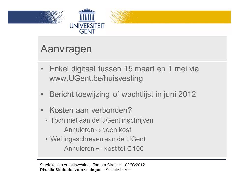 Aanvragen Enkel digitaal tussen 15 maart en 1 mei via www.UGent.be/huisvesting Bericht toewijzing of wachtlijst in juni 2012 Kosten aan verbonden? ‣ T