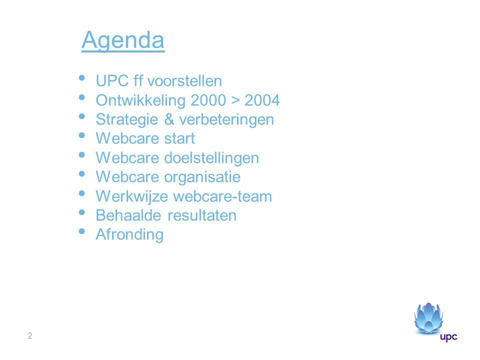 13 Werkwijze webcare team: Via zoekmachines Monitoren van bekende forums / nieuwssites