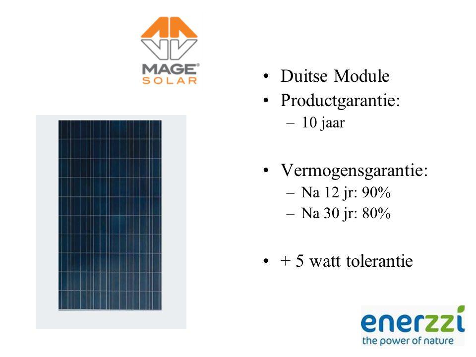 Duitse Module Productgarantie: –10 jaar Vermogensgarantie: –Na 12 jr: 90% –Na 30 jr: 80% + 5 watt tolerantie