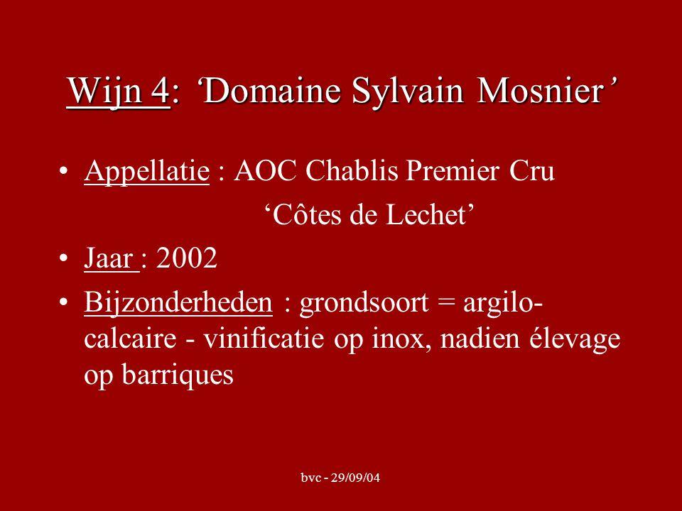 bvc - 29/09/04 Wijn 4: 'Domaine Sylvain Mosnier' Appellatie : AOC Chablis Premier Cru 'Côtes de Lechet' Jaar : 2002 Bijzonderheden : grondsoort = argi