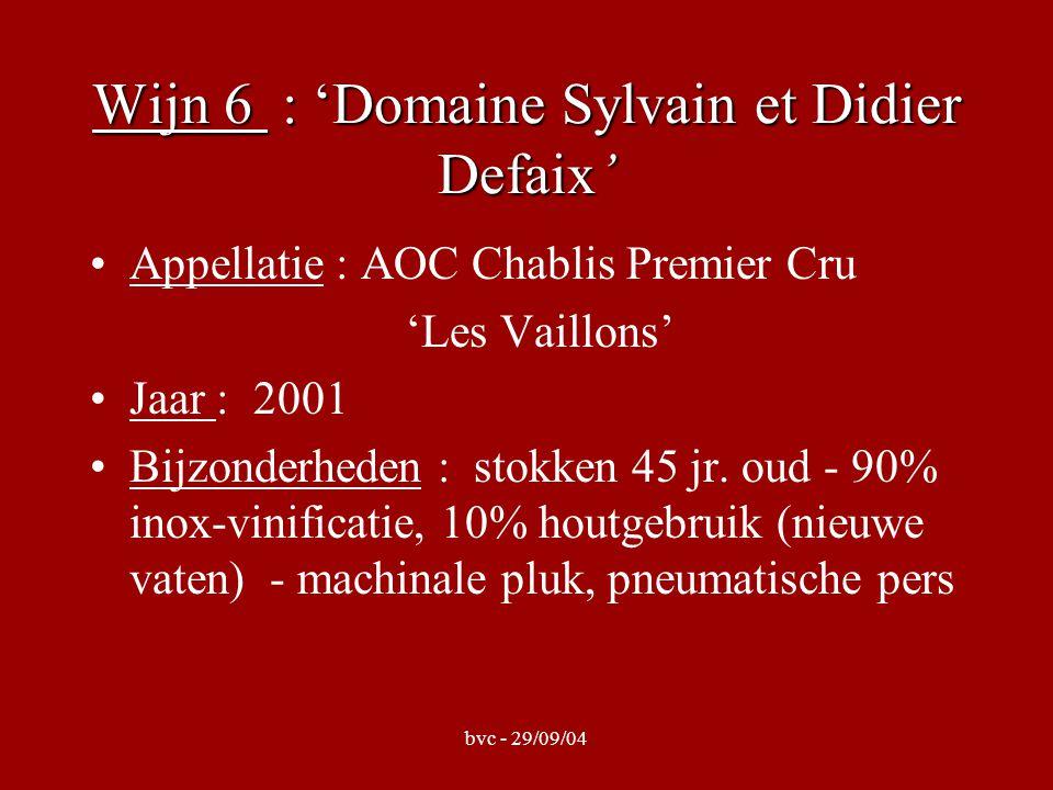 bvc - 29/09/04 Wijn 6 : 'Domaine Sylvain et Didier Defaix' Appellatie : AOC Chablis Premier Cru 'Les Vaillons' Jaar : 2001 Bijzonderheden : stokken 45