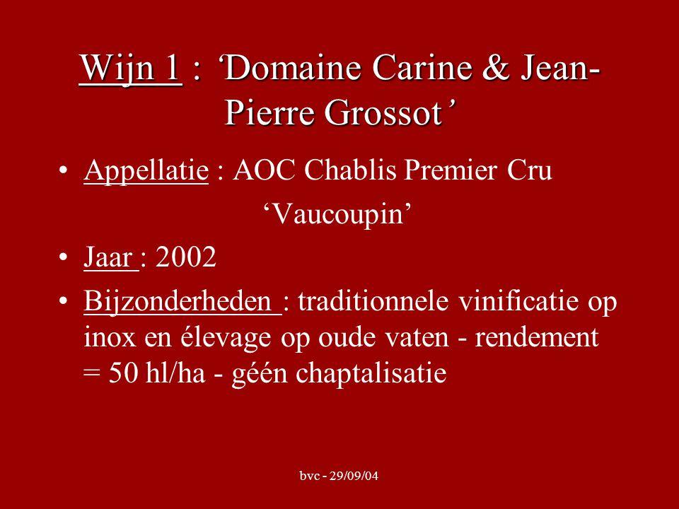 bvc - 29/09/04 Wijn 2 : 'Domaine Pinson et Frères' Appellatie : AOC Chablis Jaar : 2002 Bijzonderheden: vinificatie 100% op inox- cuve gedurende 4 maand - stokken 15 jr oud - grondsoort = argilo-calcaire