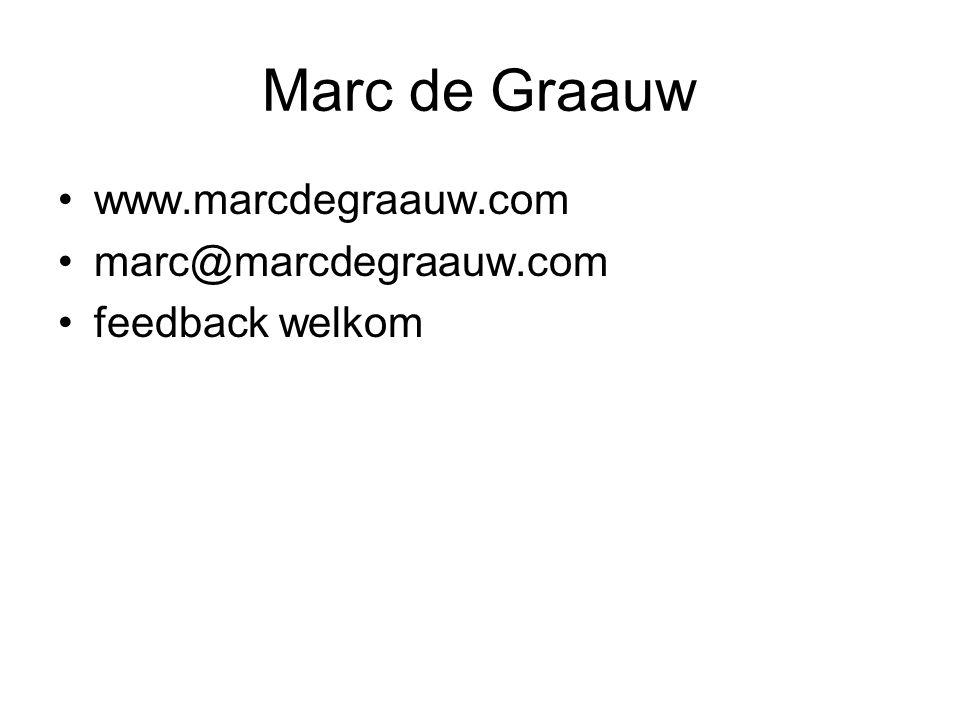 Marc de Graauw www.marcdegraauw.com marc@marcdegraauw.com feedback welkom