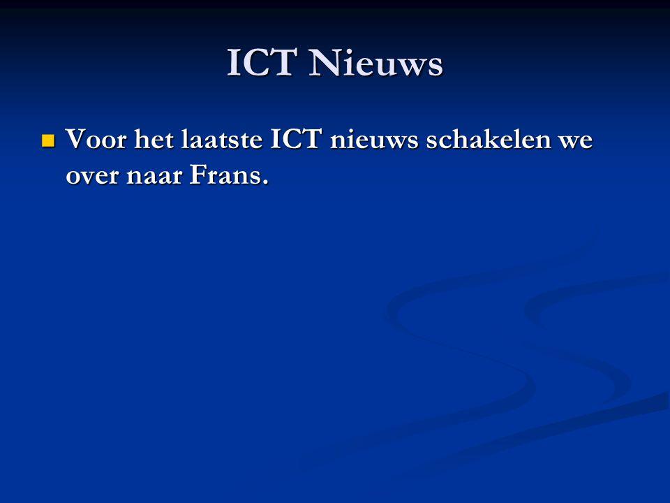 ICT Nieuws Voor het laatste ICT nieuws schakelen we over naar Frans. Voor het laatste ICT nieuws schakelen we over naar Frans.