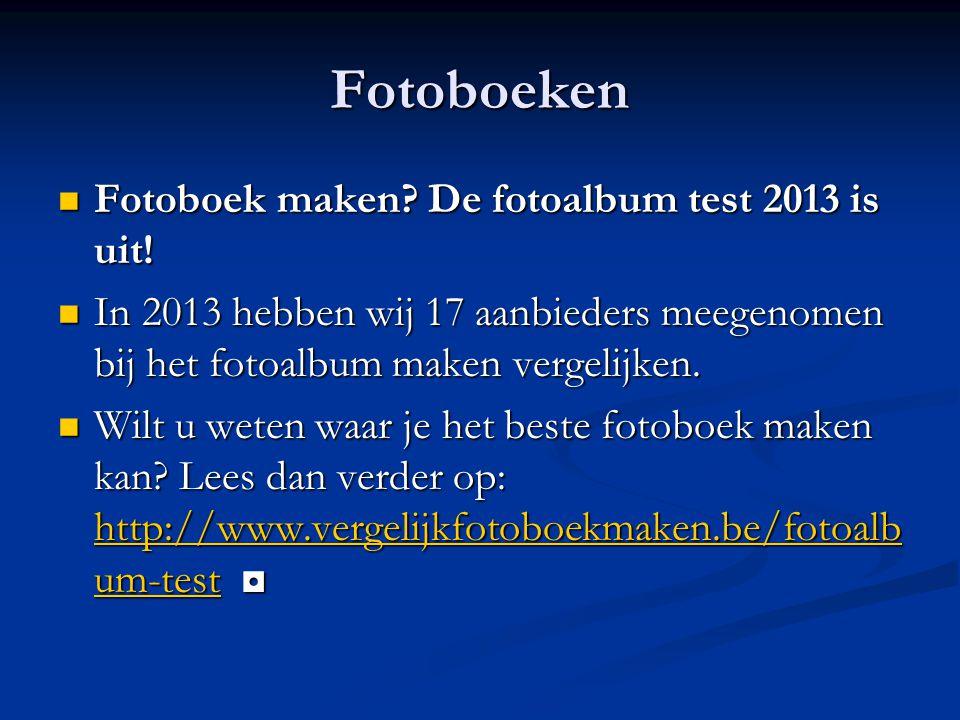 Fotoboeken Fotoboek maken? De fotoalbum test 2013 is uit! Fotoboek maken? De fotoalbum test 2013 is uit! In 2013 hebben wij 17 aanbieders meegenomen b