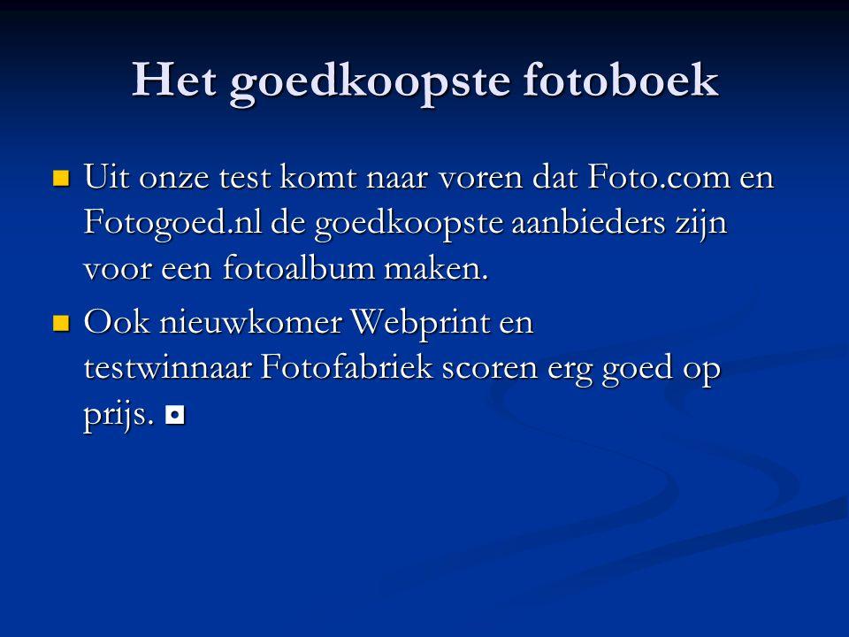 Het goedkoopste fotoboek Uit onze test komt naar voren dat Foto.com en Fotogoed.nl de goedkoopste aanbieders zijn voor een fotoalbum maken. Uit onze t