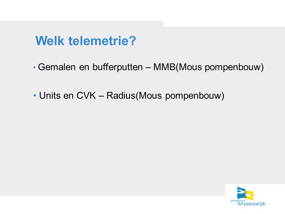 Welk telemetrie? Gemalen en bufferputten – MMB(Mous pompenbouw) Units en CVK – Radius(Mous pompenbouw)